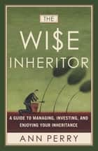The Wise Inheritor ebook by Ann Perry