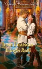 Intrighi reali ebook by June Francis