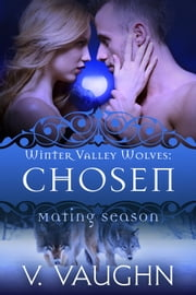 Chosen - Mating Season ebook by V. Vaughn