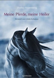 Meine Pferde, meine Heiler ebook by Shelley Rosenberg