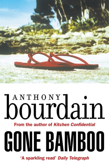 Gone Bamboo ebook by Anthony Bourdain