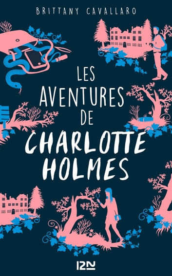 Les Aventures de Charlotte Holmes - tome 1 eBook by Brittany CAVALLARO