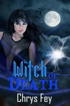 Witch of Death ebook by Chrys  Fey