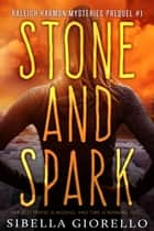 Stone and Spark - Book 1 in the Raleigh Harmon Prequel Mysteries ebook by Sibella Giorello