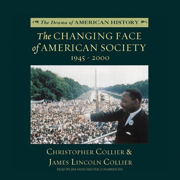 The Changing Face of American Society - 1945-2000 audiobook by Christopher Collier,James Lincoln Collier