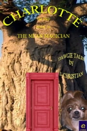 Charlotte the Pup Book 10: The Mean Magician ebook by J. Christian