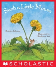 Such a Little Mouse ebook by Alice Schertle, Stephanie Yue