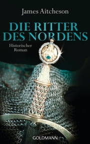 Die Ritter des Nordens - Historischer Roman ebook by James Aitcheson