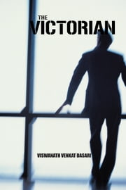 THE VICTORIAN ebook by Viswanath Venkat Dasari