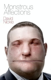 Monstrous Affections ebook by David Nickle