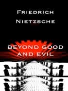 Beyond Good and Evil ebook by Friedrich Nietzche