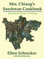 Mrs. Chiang's Szechwan Cookbook ebook by Ellen Schrecker