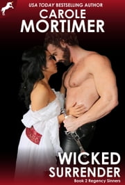 Wicked Surrender (Regency Sinners 2) ebook by Carole Mortimer