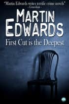 First Cut is the Deepest ebook by Martin Edwards