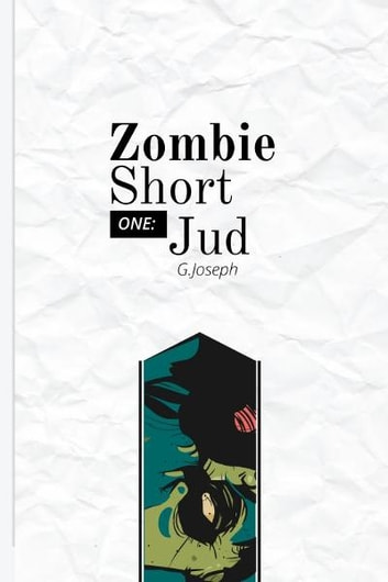 Zombie Short One: Jud ebook by G. Joseph