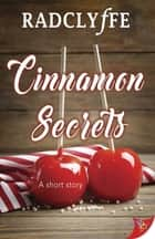 Cinnamon Secrets ebook by Radclyffe