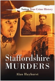 Staffordshire Murders ebook by Alan Hayhurst