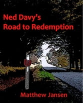 Ned Davy's Road to Redemption ebook by Matthew Jansen