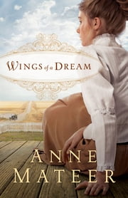 Wings of a Dream ebook by Anne Mateer