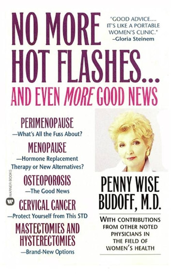 No More Hot Flashes... And Even More Good News ebook by Penny Wise Budoff