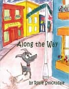 Along the Way ebook by Rosie Stocksdale