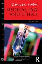 Course Notes: Medical Law and Ethics ebook by Claudia Carr