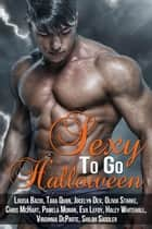 Sexy to Go Halloween 2 - Sexy to Go ebook by Haley Whitehall, Pamela Moran, Chris McHart,...