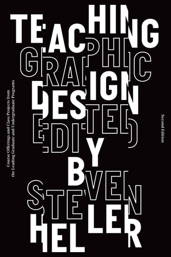 Teaching graphic design ebook by 9781621536154 rakuten kobo teaching graphic design course offerings and class projects from the leading graduate and undergraduate programs fandeluxe Image collections