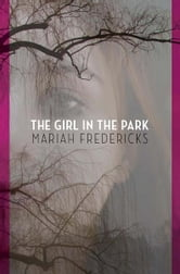 The Girl in the Park ebook by Mariah Fredericks