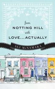 From Notting Hill with Love...Actually ebook by Ali McNamara