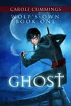 Wolf's-own: Ghost ebook by Carole Cummings