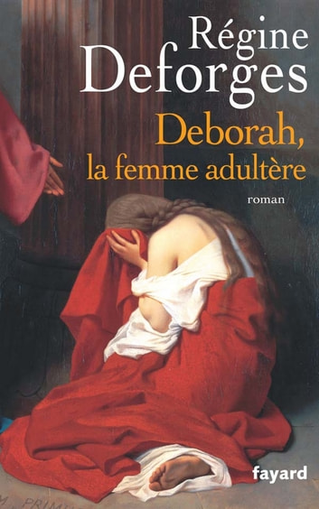 Deborah, la femme adultère ebook by Régine Deforges
