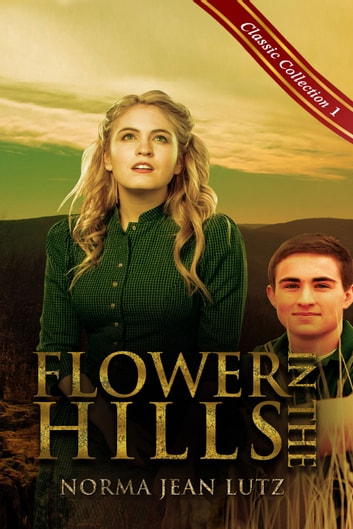 Flower in the Hills ebook by Norma Jean Lutz