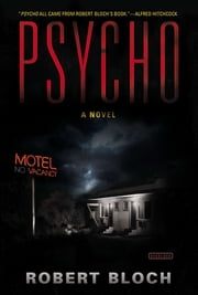 Psycho: A Novel ebook by Robert Bloch