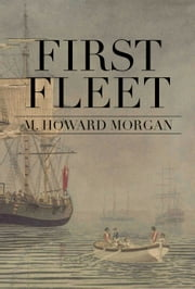 First Fleet ebook by M Howard Morgan
