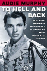 To Hell and Back ebook by Audie Murphy
