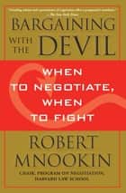 Bargaining with the Devil ebook by Robert Mnookin