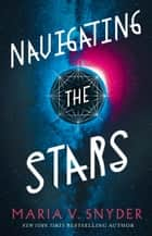 Navigating the Stars ekitaplar by Maria V. Snyder