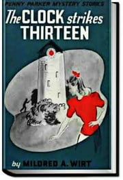 THE CLOCK STRIKES THIRTEEN ebook by Mildred A. Wirt