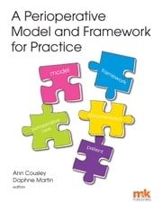 A Perioperative Model and Framework for Practice ebook by Ann Cousley,Daphne Martin