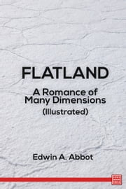 Flatland: A Romance of Many Dimensions ebook by Edwin Abbott Abbott