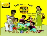 Tell me ... now! Round and Round ebook by Madhav Chavan