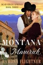 Montana Maverick ebook by Ramona Flightner