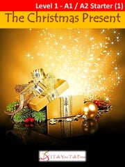 The Christmas Present ebook by I Talk You Talk Press