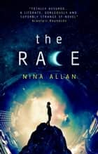 The Race ebook by Nina Allan