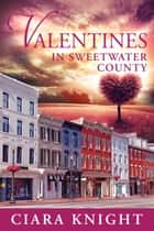 Valentines in Sweetwater County ebook by Ciara Knight