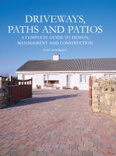 Driveways, Paths and Patios ebook by Tony McCormack
