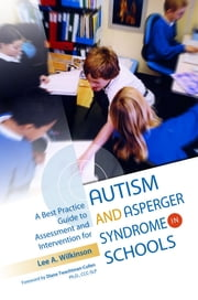A Best Practice Guide to Assessment and Intervention for Autism and Asperger Syndrome in Schools ebook by Lee Wilkinson