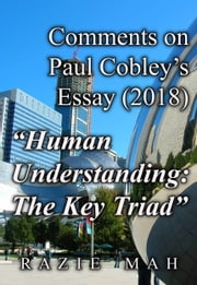 "Comments on Paul Cobley's Essay (2018) ""Human Understanding: A Key Triad"" ebook by Razie Mah"
