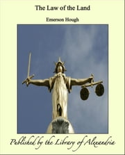 The Law of the Land ebook by Emerson Hough
